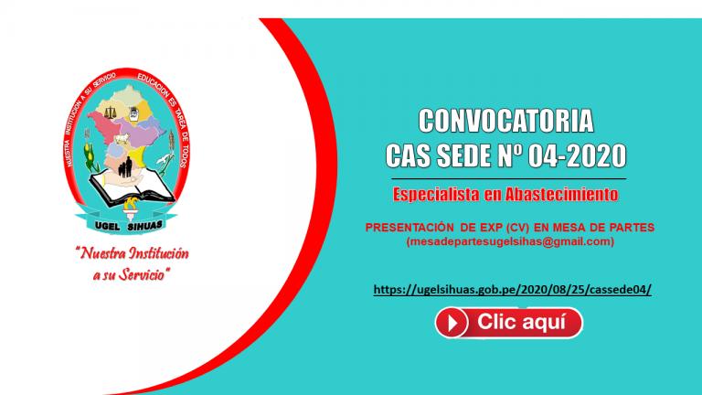 PROCESO CAS SEDE Nº 04-2020 / FORTALECIMIENTO DE LA GESTIÓN ADMINISTRATIVA E INSTITUCIONAL EN LA UGEL