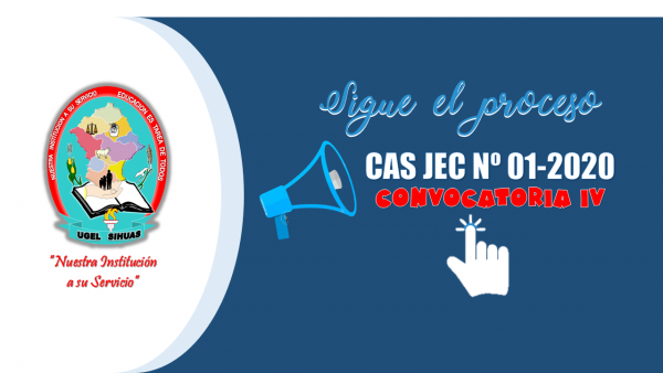 PROCESO CAS JEC 01-2020 – CONVOCATORIA Nº 004/UGEL-S