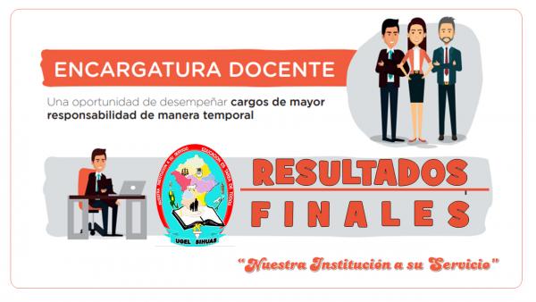 RESULTADOS FINALES DE ENCARGATURA EN CARGOS DE MAYOR RESPONSABILIDAD