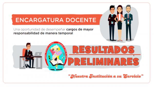RESULTADOS PRELIMINARES DE ENCARGATURA EN CARGOS DE MAYOR RESPONSABILIDAD